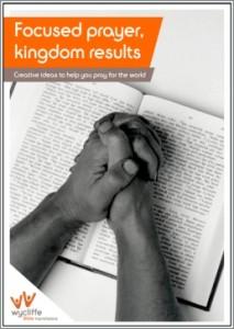 Focused prayer, kingdom results - a prayer resource from Wycliffe Bible Translators